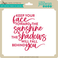 Keep Your Face Toward the Sunshine