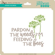 Pardon the Weeds