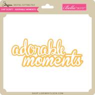 Chip Script - Adorable Moments