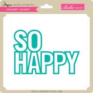 Chip Script - So Happy