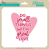 Do Small Things with Great Love 3