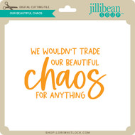 Our Beautiful Chaos