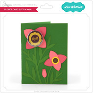 Flower Card Button Mom