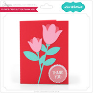 Flower Card Button Thank You