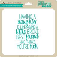 A Daughter is Like a Broke Best Friend