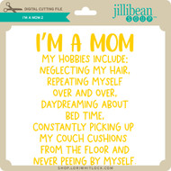 I'm a Mom 2