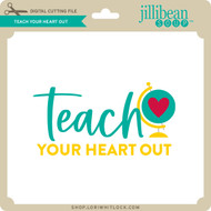 Teach Your Heart Out