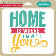 Home Is Where I'm With You