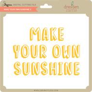 Make Your Own Sunshine 2