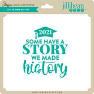 2021 We Made History