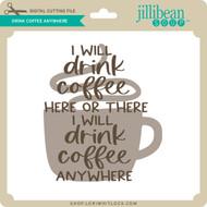 Drink Coffee Anywhere