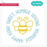 Bee Humble Loving Yourself