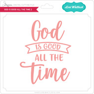 God is Good All the Time 2