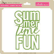 Fresh Market - Summer Time Fun
