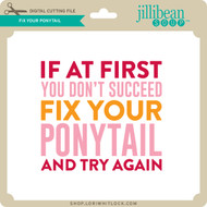 Fix Your Ponytail