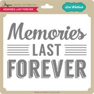Memories Last Forever