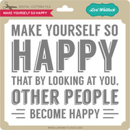 Make Yourself So Happy