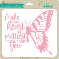 Make Your Heart the Prettiest