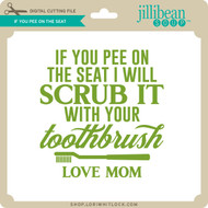 If You Pee On The Seat