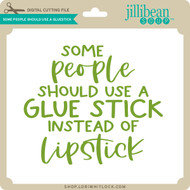 Some People Should Use a Gluestick