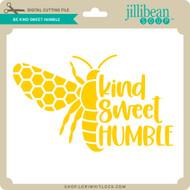 Be Kind Sweet Humble
