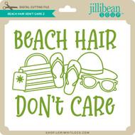 Beach Hair Don't Care 2