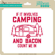 If it Involves Camping and Bacon