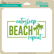 Eat Sleep Beach Repeat 2