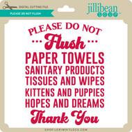 Please Do Not Flush