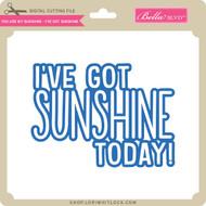 You Are My Sunshine - I've Got Sunshine