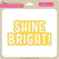 You Are My Sunshine - Shine Bright