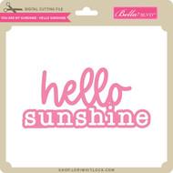 You Are My Sunshine - Hello Sunshine