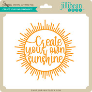 Create Your Own Sunshine 2