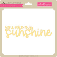 You are My Sunshine - You are My Sunshine