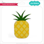 Shaped Card Pineapple 2