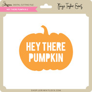 Hey There Pumpkin 2