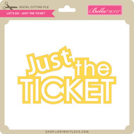 Let's Go - Just The Ticket