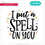 I Put a Spell on You 3