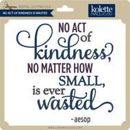 No Act of Kindness is Wasted