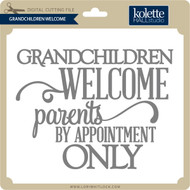 Grandchildren Welcome