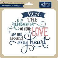 Mom Ribbons of Your Love