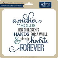 Mother Holds Child Heart Forever