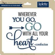 Wherever You Go Your Heart