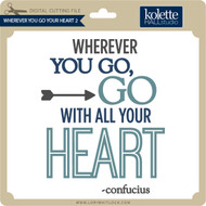 Wherever You Go Your Heart 2