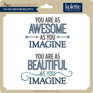 You Are Awesome Beautiful