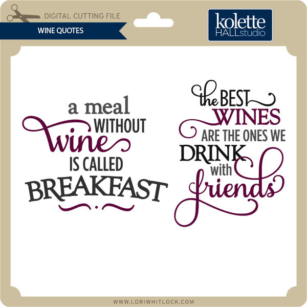 Wine Quotes | Wine Quotes Lori Whitlock S Svg Shop