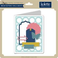 Bracket Butterfly Circle Card Kit