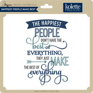 Happiest People Make Best 2