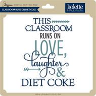 Classroom Runs on Diet Coke