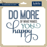 Do More Makes You Hapy